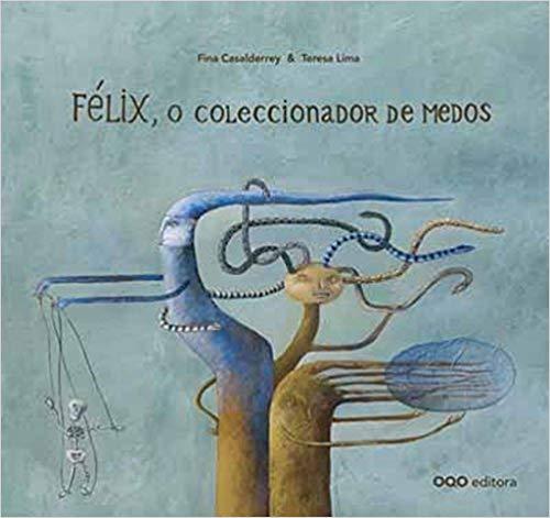 Félix, o coleccionador de medos