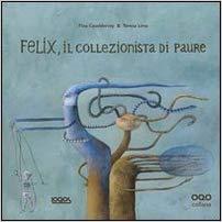 Felix, il collezionista di paure
