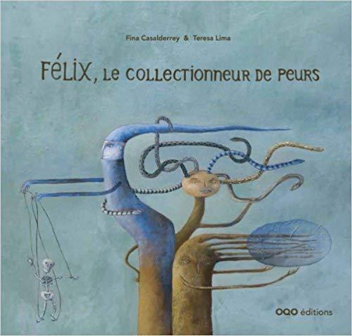 Félix, le collectionneur de peurs