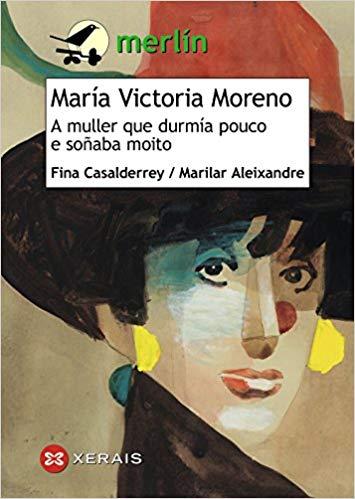 María Victoria Moreno A muller que durmía pouco